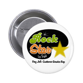 Rock Star By Night - Day Job Customer Service Rep Buttons