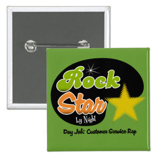 Rock Star By Night - Day Job Customer Service Rep Button