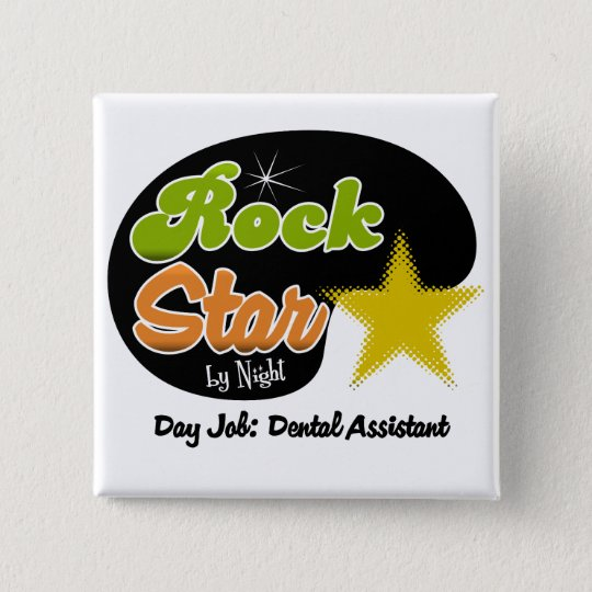 Rock Star By Night - Day Job Dental Assistant Button