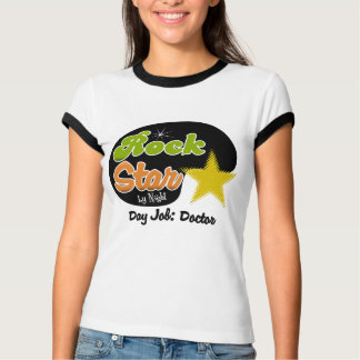 Rock Star By Night - Day Job Doctor T-Shirt