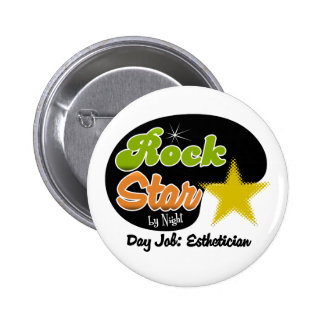 Rock Star By Night - Day Job Esthetician 2 Inch Round Button