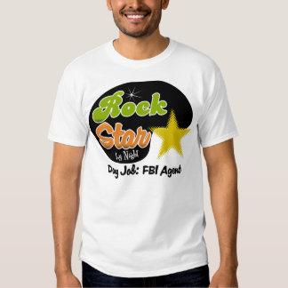 Rock Star By Night - Day Job FBI Agent T-shirt