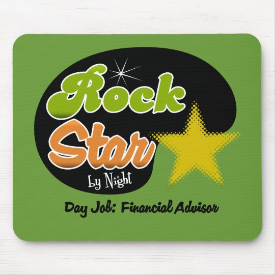 Rock Star By Night - Day Job Financial Advisor Mouse Pad