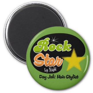 Rock Star By Night - Day Job Hair Stylist 2 Inch Round Magnet