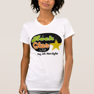 Rock Star By Night - Day Job Hair Stylist T Shirts