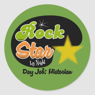 Rock Star By Night - Day Job Historian Stickers