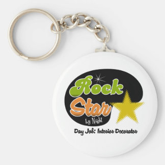 Rock Star By Night - Day Job Interior Decorator Key Chains
