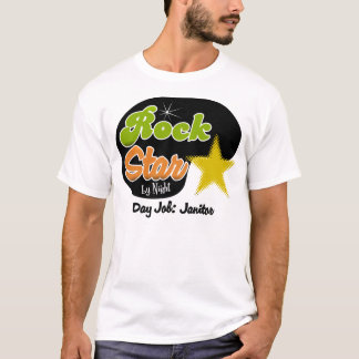 Rock Star By Night - Day Job Janitor T-Shirt