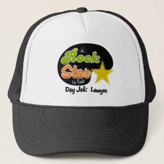 Rock Star By Night - Day Job Lawyer Trucker Hat