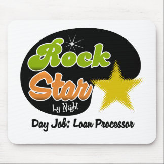 Rock Star By Night - Day Job Loan Processor Mouse Pad