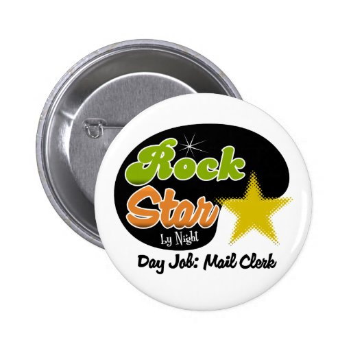 Rock Star By Night - Day Job Mail Clerk Pinback Buttons