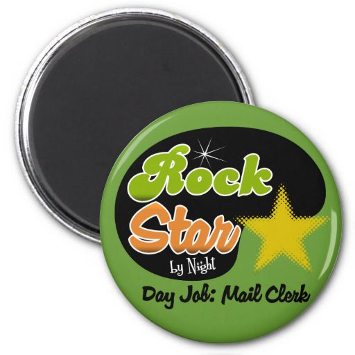 Rock Star By Night - Day Job Mail Clerk Magnets