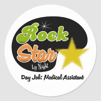 Rock Star By Night - Day Job Medical Assistant Classic Round Sticker