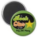 Rock Star By Night - Day Job Nanny Refrigerator Magnets