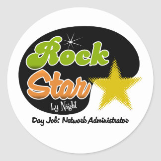 Rock Star By Night - Day Job Network Administrator Round Sticker