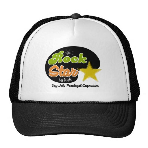 Rock Star By Night - Day Job Paralegal Supervisor Trucker Hat