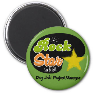 Rock Star By Night - Day Job Project Manager Refrigerator Magnets
