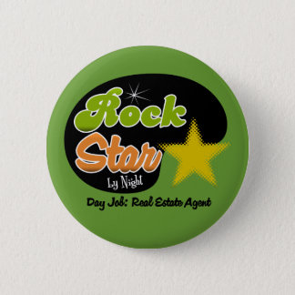 Rock Star By Night - Day Job Real Estate Agent Pinback Button