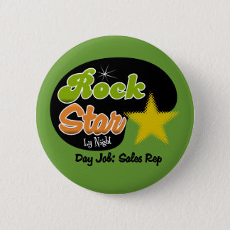 Rock Star By Night - Day Job Sales Rep Pinback Button