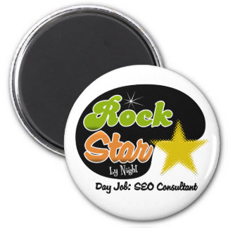 Rock Star By Night - Day Job SEO Consultant 2 Inch Round Magnet