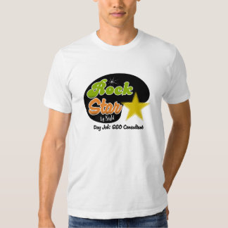 Rock Star By Night - Day Job SEO Consultant Shirt