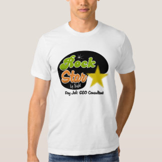 Rock Star By Night - Day Job SEO Consultant T-shirts