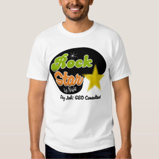 Rock Star By Night - Day Job SEO Consultant Tshirts