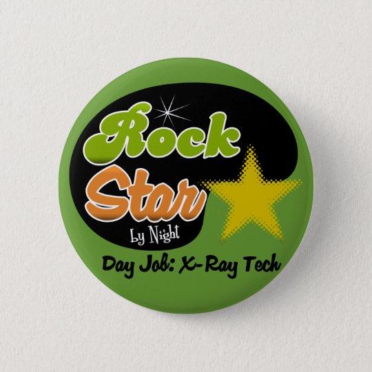 Rock Star By Night - Day Job X-Ray Tech Pinback Button