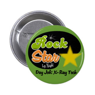 Rock Star By Night - Day Job X-Ray Tech Pinback Button