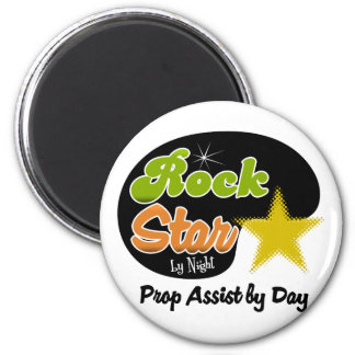 Rock Star By Night - Prop Assist By Day 2 Inch Round Magnet