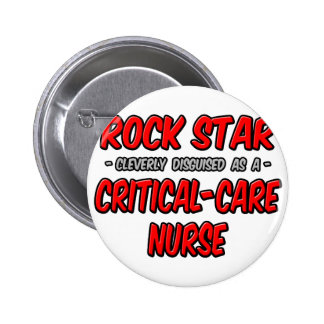 Rock Star .. Critical-Care Nurse Button