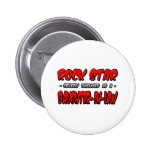 Rock Star...Daughter-In-Law Pinback Buttons