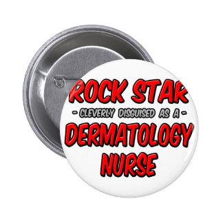Rock Star .. Dermatology Nurse Button