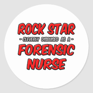 Rock Star .. Forensic Nurse Classic Round Sticker