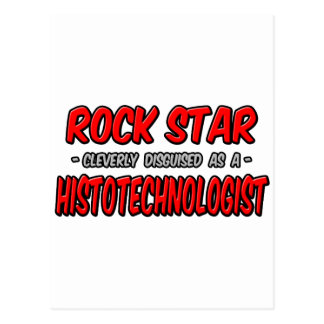 Rock Star .. Histotechnologist Postcard