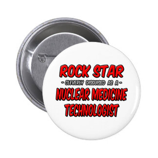 Rock Star .. Nuclear Medicine Technologist Pinback Button
