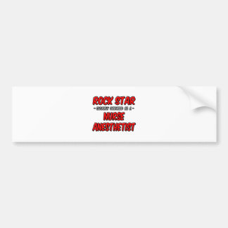 Rock Star...Nurse Anesthetist Bumper Stickers