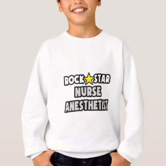 Rock Star Nurse Anesthetist Sweatshirt