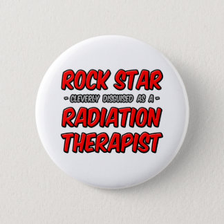 Rock Star...Radiation Therapist Button