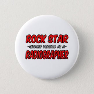 Rock Star .. Radiographer Button