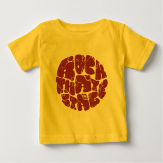 ROCK THAT STAGE BABY T-Shirt