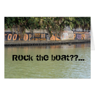 Rock the boat??... card
