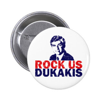 Rock Us Dukakis Button