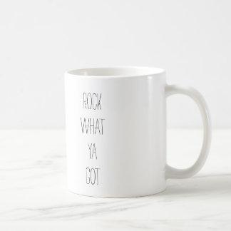Rock What Ya Got- Positive Mug
