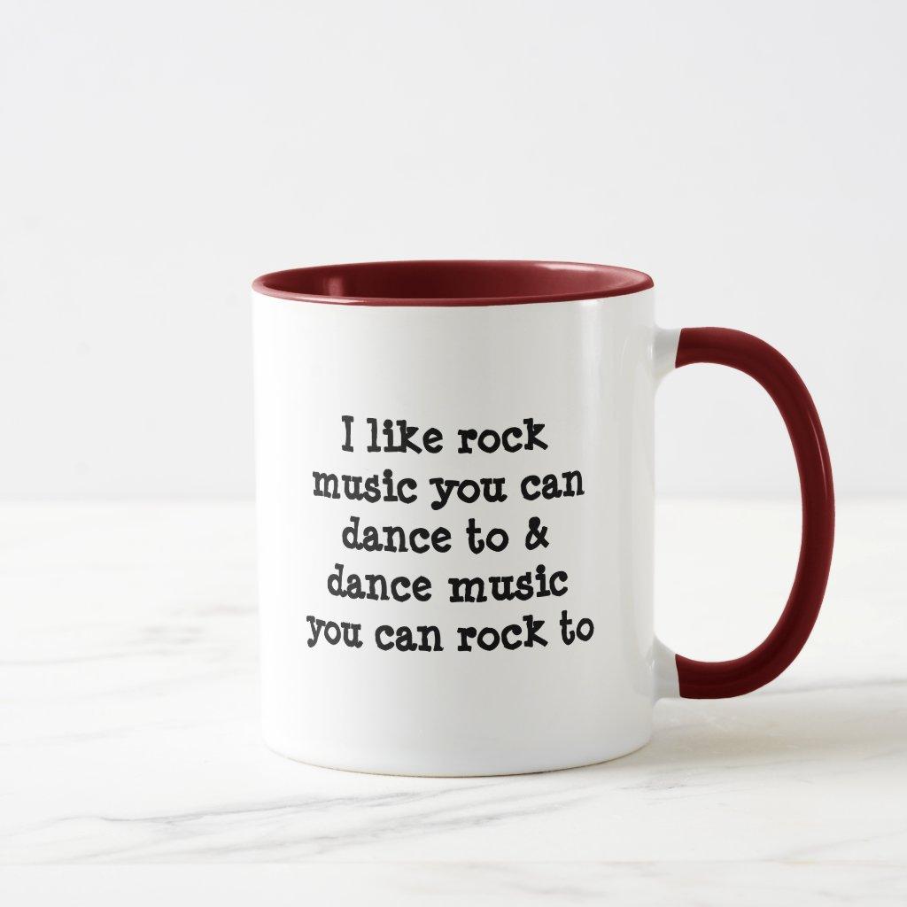 Rock You Can Dance To, Dance Music You Can Rock To Mug