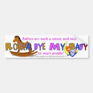 """""""Rocka Bye My Baby"""" Car Bumper Sticker"""