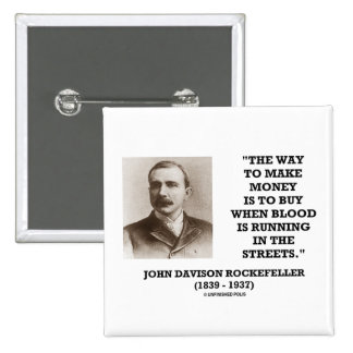 Rockefeller Buy When Blood Is Running In Streets 2 Inch Square Button