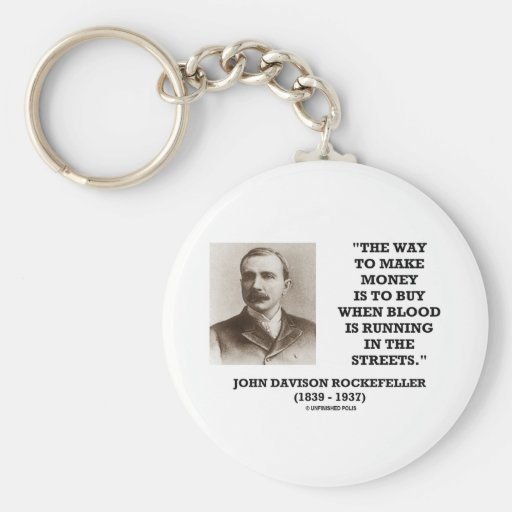 Rockefeller Buy When Blood Is Running In Streets Basic Round Button Keychain