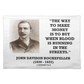 Rockefeller Buy When Blood Is Running In Streets Cloth Placemat