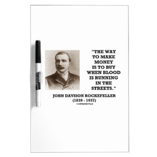 Rockefeller Buy When Blood Is Running In Streets Dry Erase Board